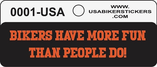 BIKERS HAVE MORE FUN THAN PEOPLE DO HELMET STICKER