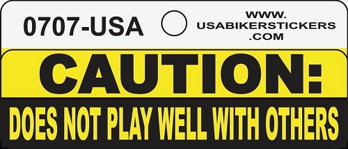 CAUTION DOES NOT PLAY WELL WITH OTHERS HELMET STICKER